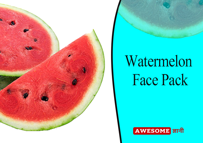 Watermelon Face Pack - Tips for glowing skin in summer in Hindi